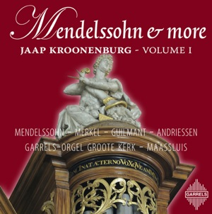 Mendelssohn & More - Jaap Kroonenburg - Volume I
